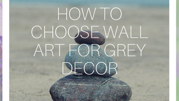 How to choose wall art for grey decor