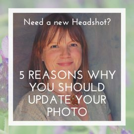 5 Reasons why you need to update your headshot