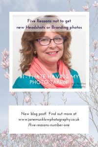 pinterest post image for a blog by Jane Mucklow, 5 reasons not to get new headshots