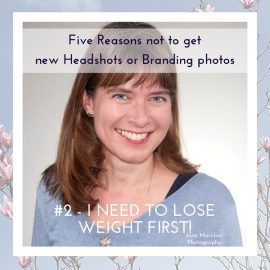 Five reasons not to get new headshots/branding portraits – Number 2