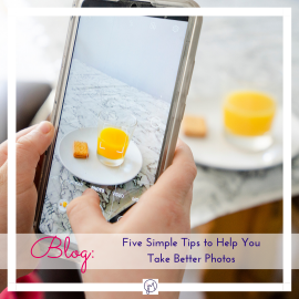 Five Simple Tips for Taking Better Photos